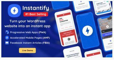 Instantify — PWA & Google AMP & Facebook IA для WordPress — плагин веб-приложений, ускоренных страниц и постинга в Facebook